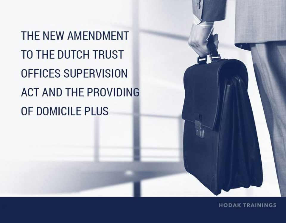 The New Amendment to the Dutch Trust Offices Supervision Act and the providing of domicile plus